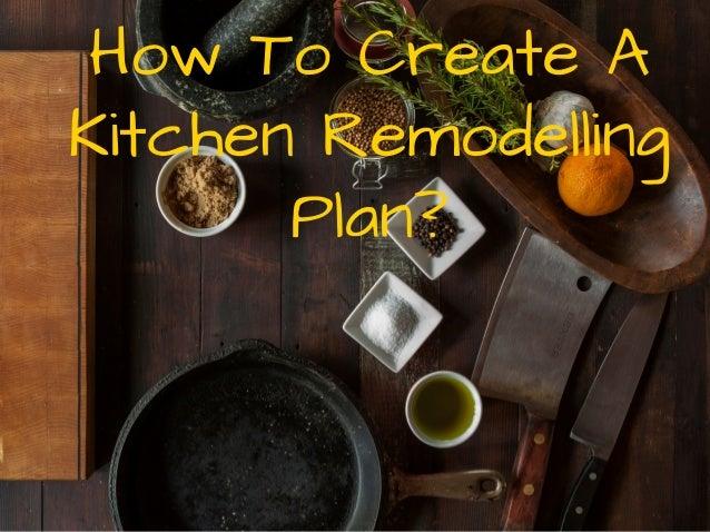 HowToCreateA KitchenRemodelling Plan?
