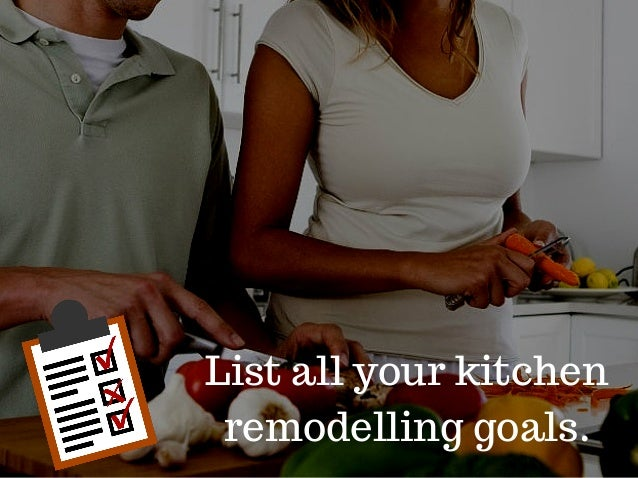 List all your kitchen remodelling goals.