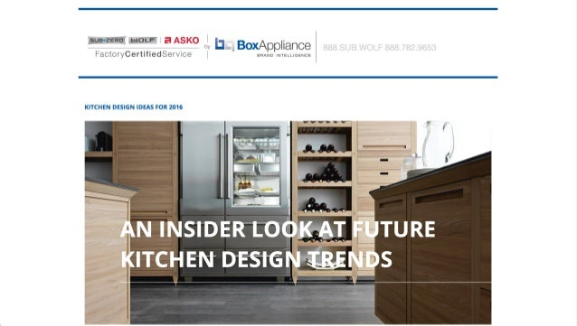 AN INSIDER LOOK AT FUTURE KITCHEN DESIGN TRENDS from Box Appliance
