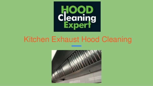 Kitchen Exhaust Hood Cleaning ...