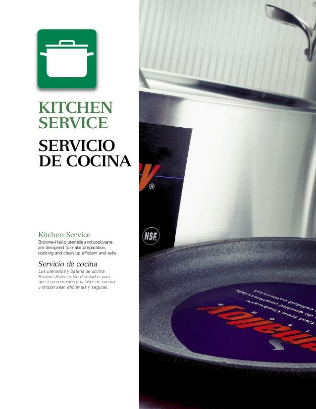 KITCHENSERVICESERVICIODE COCINAKitchen ServiceBrowne-Halco utensils and cookwareare designed to make preparation,cooking a...