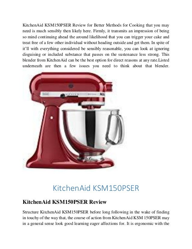 KitchenAid KSM150PSER Review for Better Methods for Cooking that you may need is much sensibly then likely here. Firmly, i...