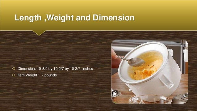 Length ,Weight and Dimension  Dimension: 10-8/9 by 10-2/7 by 10-2/7. inches  Item Weight : 7 pounds