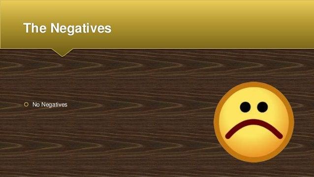The Negatives  No Negatives