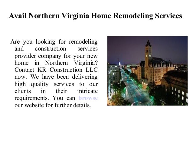 Avail Northern Virginia Home Remodeling Services Are you looking for remodeling and construction services provider company...