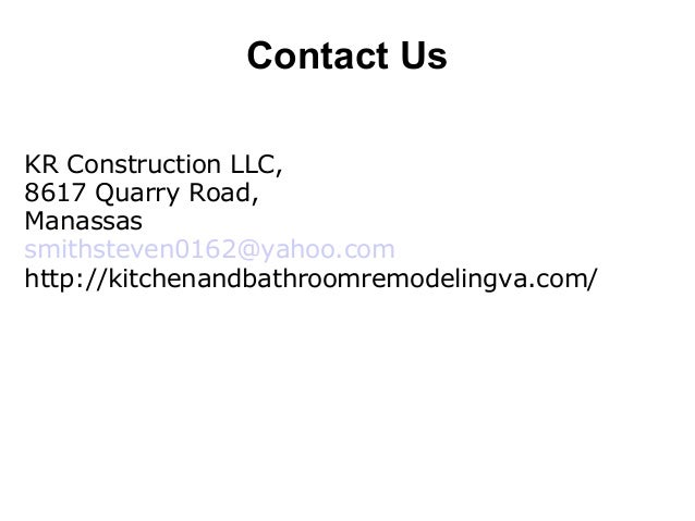 Contact Us KR Construction LLC, 8617 Quarry Road, Manassas smithsteven0162@yahoo.com http://kitchenandbathroomremodelingva...
