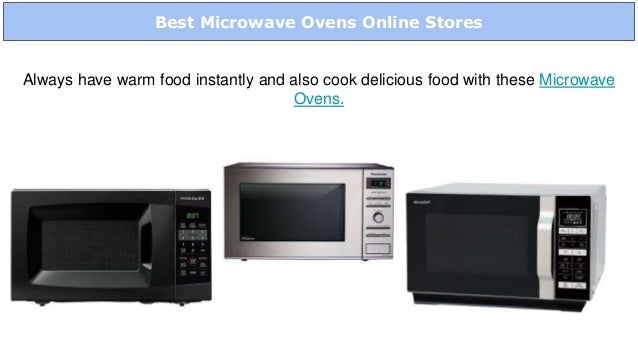 Best Microwave Ovens Online Stores Always have warm food instantly and also cook delicious food with these Microwave Ovens.