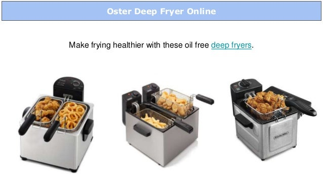 Oster Deep Fryer Online Make frying healthier with these oil free deep fryers.