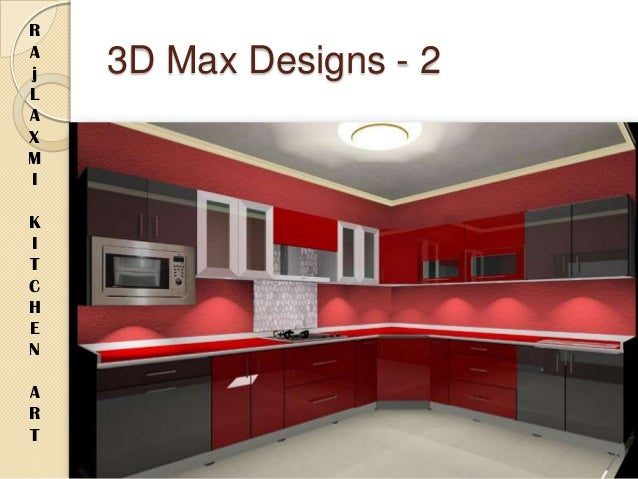 3ds max kitchen design. 3D Max Designs  3 R A j L X M I K T C H E N Kitchen Appliances in Kolkata Rajlaxmi Art