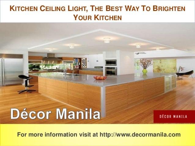 Great Ways For Lighting A Kitchen: Kitchen Ceiling Light, The Best Way To Brighten Your Kitchen