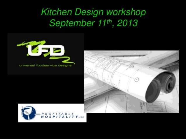 Kitchen Design workshop September 11th, 2013