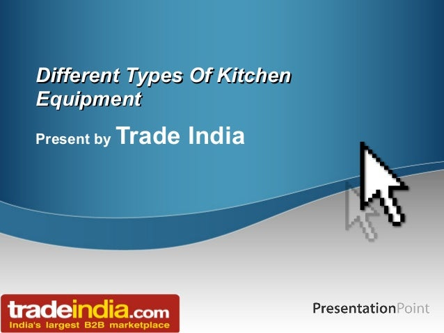 Different Types Of KitchenDifferent Types Of Kitchen EquipmentEquipment Present by Trade India