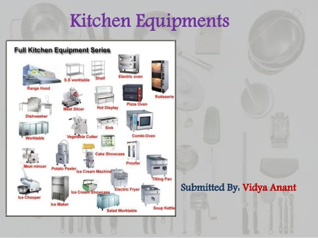 Attrayant Kitchen Equipments Submitted By: Vidya Anant ...