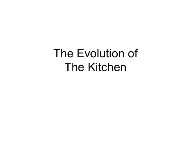 The Evolution of The Kitchen