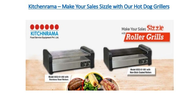 Superbe Kitchenrama U2013 Make Your Sales Sizzle With Our Hot Dog Grillers ...