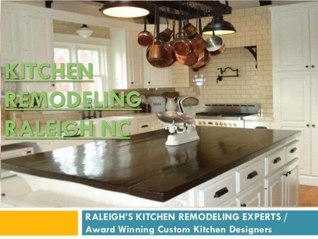KITCHEN REMODELING RALEIGH NC RALEIGHu0027S KITCHEN REMODELING EXPERTS / Award  Winning Custom Kitchen Designers ...