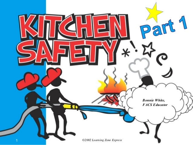 Bon Kitchen Safety Part 1 Powerpoint. ©2002 Learning Zone Express1 Bonnie  White, FACS Educator ...