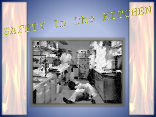The kitchen can be a dangerous place… • The kitchen is a fast paced and sometimes stressful place to be. With the addition...