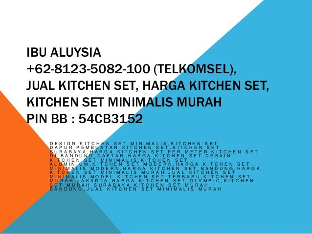 62 8123 5082 100 telkomsel kitchen set minimalis for Harga kitchen set aluminium