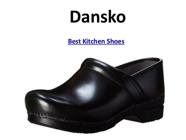 dansko best kitchen shoes - Best Kitchen Shoes