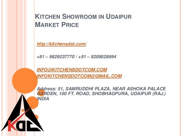 KITCHEN SHOWROOM IN UDAIPUR MARKET PRICE http://kitchensdot.com/ +91 – 9829237770 / +91 – 8209528994 INFO@KITCHENSDOTCOM.C...