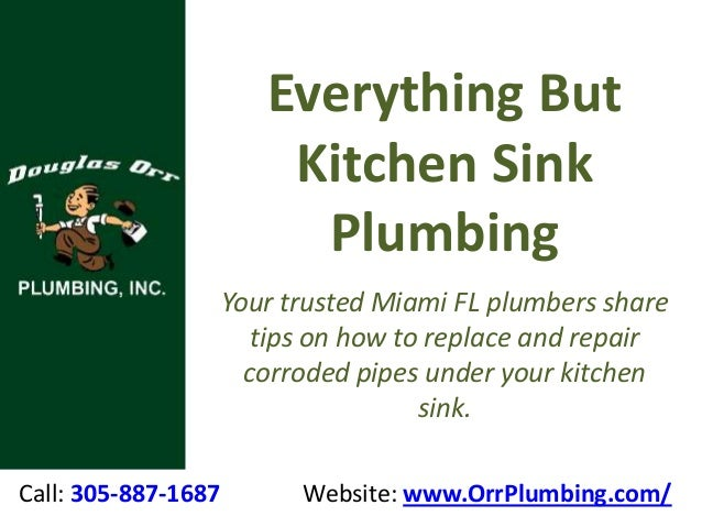 Call: 305-887-1687 Website: www.OrrPlumbing.com/ Everything But Kitchen Sink Plumbing Your trusted Miami FL plumbers share...