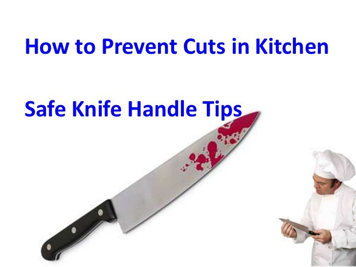 Kitchen Safety Tips. How To Prevent Cuts In KitchenSafe Knife Handle Tips  ...