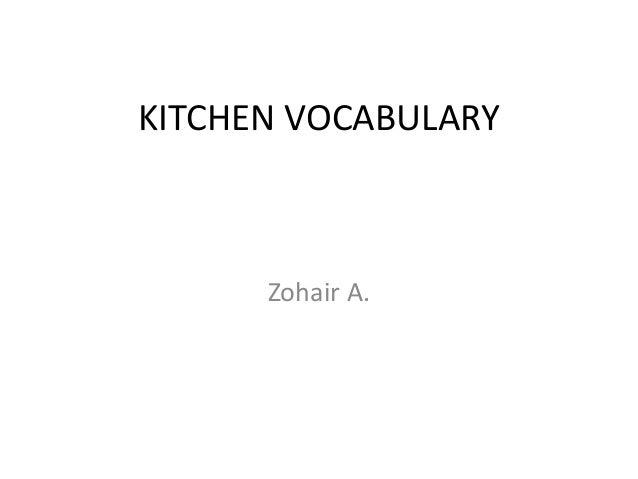 KITCHEN VOCABULARY Zohair A.