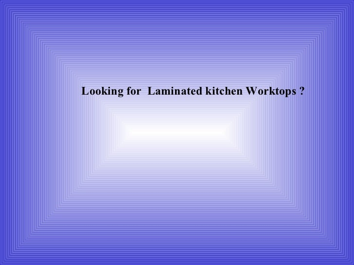 Looking for  Laminated kitchen Worktops   ?