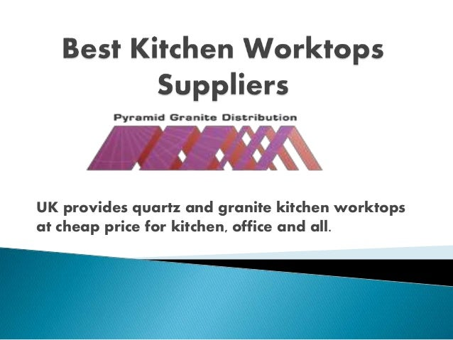 UK provides quartz and granite kitchen worktops at cheap price for kitchen, office and all.