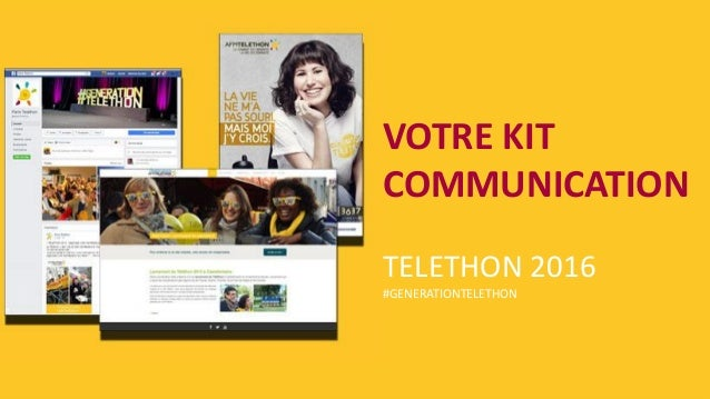 VOTRE KIT COMMUNICATION TELETHON 2016 #GENERATIONTELETHON