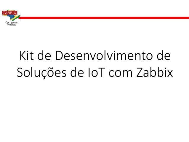 Kit de Desenvolvimento de Soluções de IoT com Zabbix