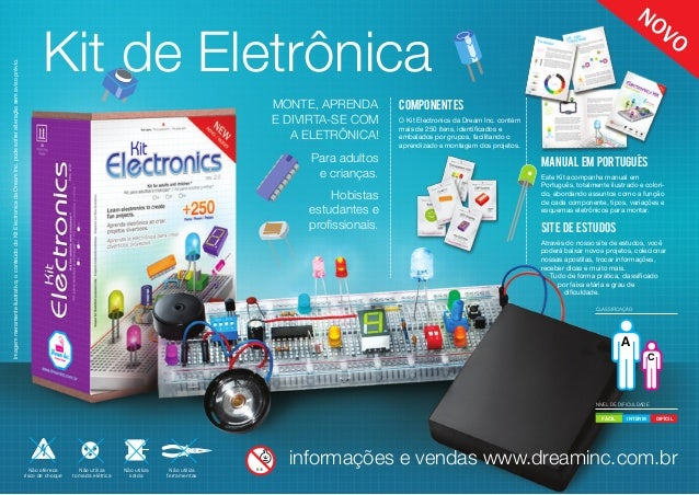 Kit de Eletrônicainformações e vendas www.dreaminc.com.brNão oferecerisco de choqueNão utilizatomada elétricaNão utilizaso...