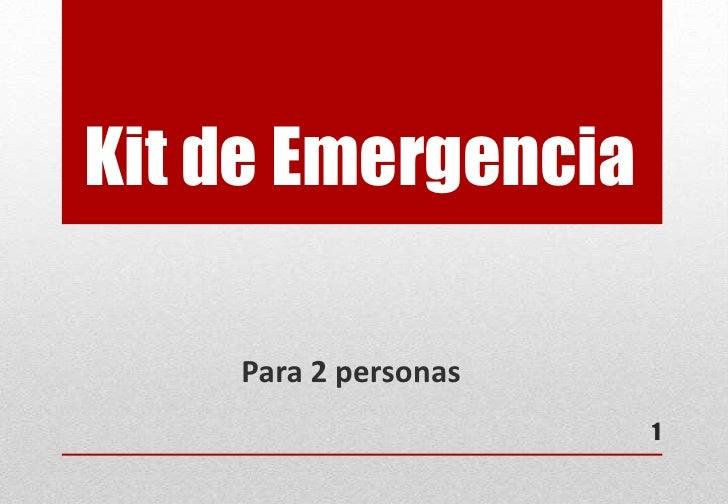 Kit de Emergencia    Para 2 personas                      1