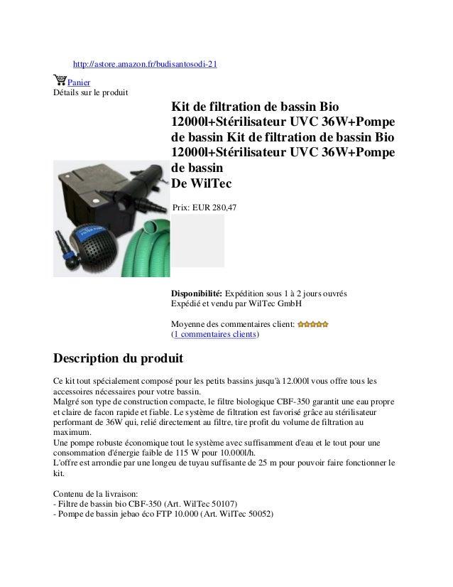 http://astore.amazon.fr/budisantosodi-21PanierDétails sur le produitKit de filtration de bassin Bio12000l+Stérilisateur UV...