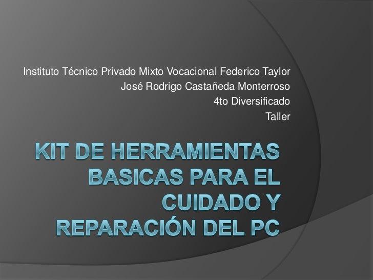 Kit de herramientas basicas para el cuidado y reparación del PC<br />Instituto Técnico Privado Mixto Vocacional Federico T...