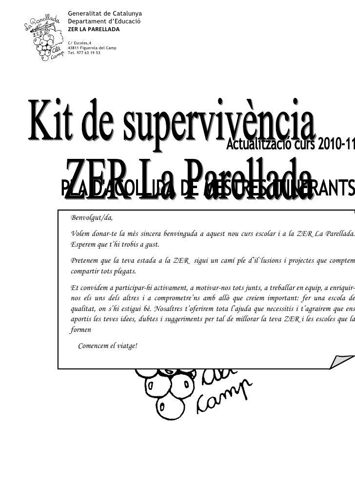 Generalitat de Catalunya Departament d'Educació ZER LA PARELLADA  C/ Escoles,4 43811 Figuerola del Camp Tel. 977 63 19 53 ...