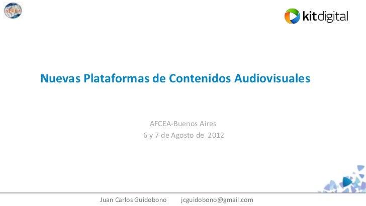 Nuevas Plataformas de Contenidos Audiovisuales                         AFCEA-Buenos Aires                       6 y 7 de A...