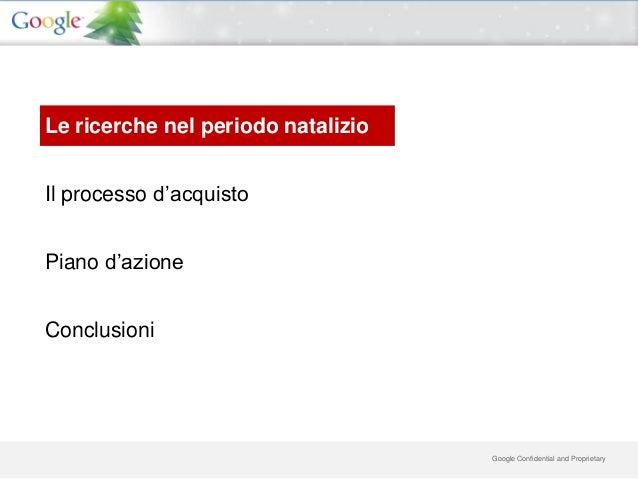 Le ricerche nel periodo natalizioIl processo d'acquistoPiano d'azioneConclusioni                                    Google...