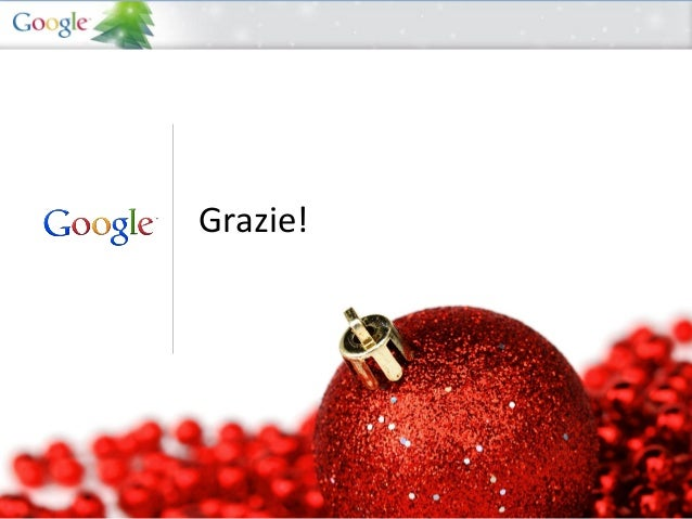 Grazie!          Google Confidential and Proprietary