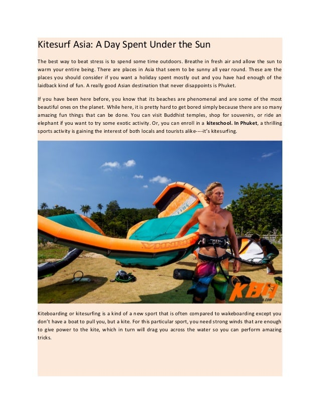 Kitesurf Asia: A Day Spent Under the Sun The best way to beat stress is to spend some time outdoors. Breathe in fresh air ...