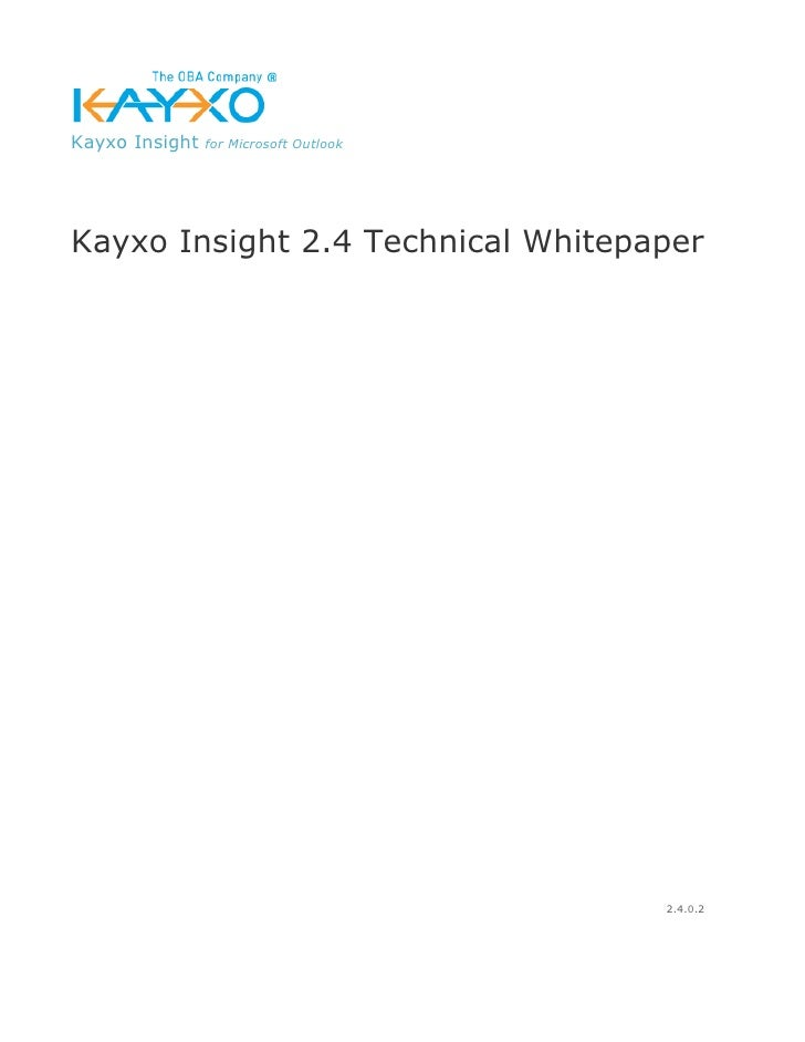 Kayxo Insight   for Microsoft Outlook     Kayxo Insight 2.4 Technical Whitepaper                                          ...