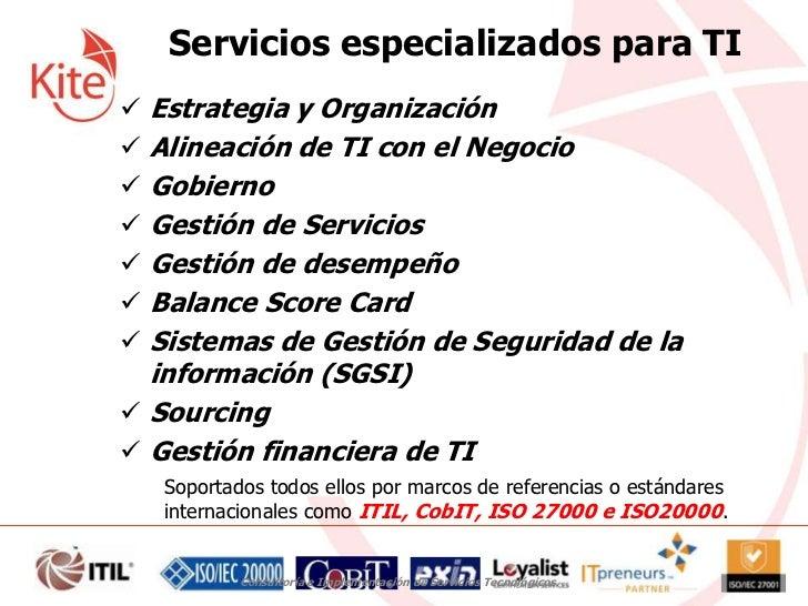 Servicios especializados para TI Estrategia y Organización Alineación de TI con el Negocio Gobierno Gestión de Servici...