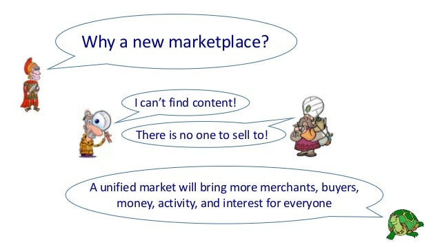 A unified market will bring more merchants, buyers, money, activity, and interest for everyone Why a new marketplace? I ca...