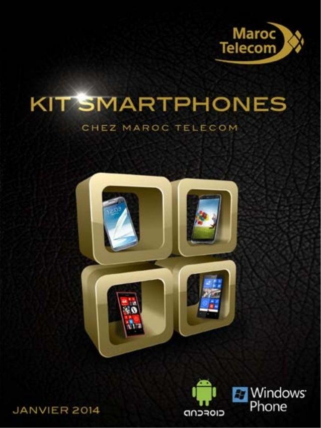 Les Smartphones de Maroc Telecom Maroc Telecom propose une panoplie de Smartphones* possédant des fonctionnalités évoluées...