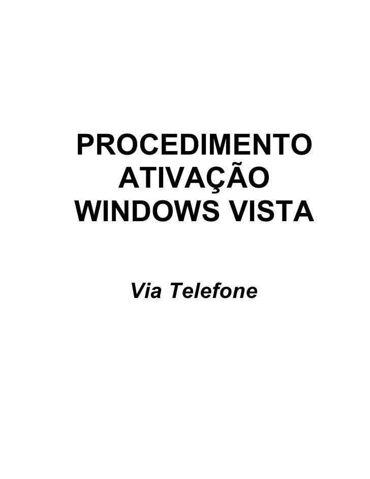 PROCEDIMENTO   ATIVAÇÃO WINDOWS VISTA    Via Telefone