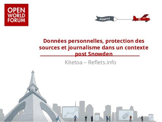 Kitetoa – Reflets.info  Données personnelles, protection des sources et journalisme dans un contexte post Snowden
