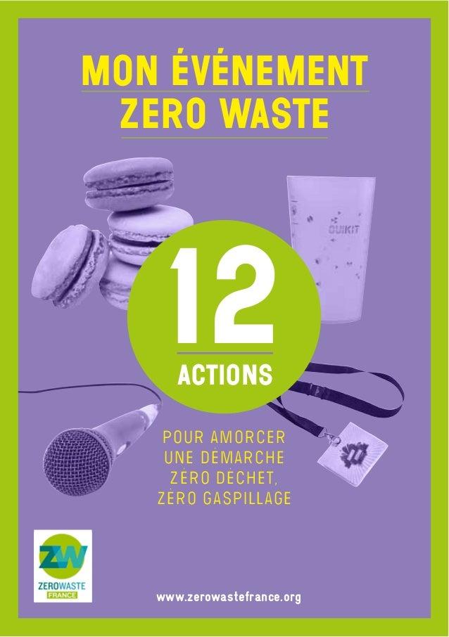 www.zerowastefrance.org pour amorcer une démarche zéro déchet, zéro gaspillage 12actions Mon événement Zero Waste