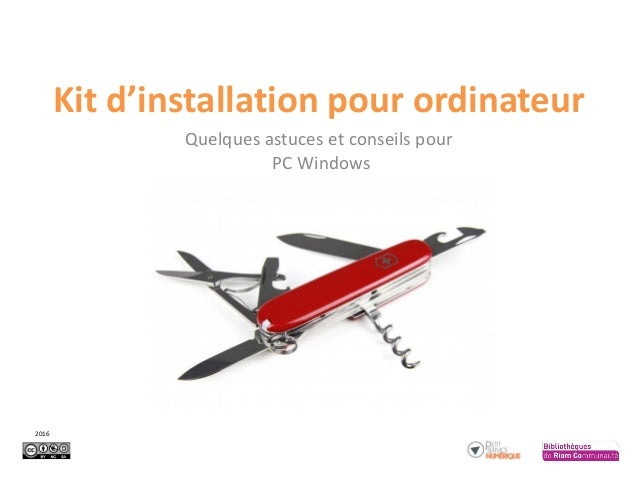 Kit d'installation pour ordinateur Quelques astuces et conseils pour PC Windows 2016