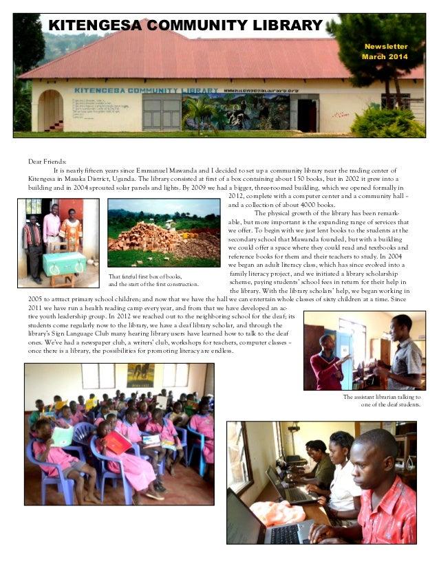 KITENGESA COMMUNITY LIBRARY Newsletter March 2014 Dear Friends: It is nearly fifteen years since Emmanuel Mawanda and I de...